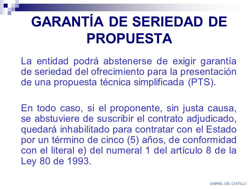 GARANTÍA DE SERIEDAD DE PROPUESTA La entidad podrá abstenerse de exigir garantía de seriedad del ofrecimiento para la presentación de una propuesta té