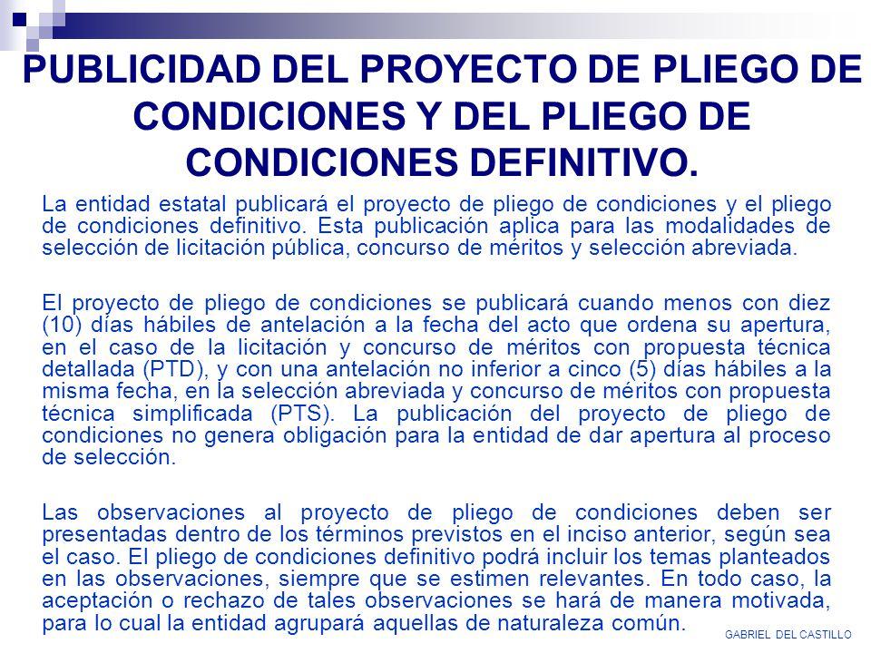 PUBLICIDAD DEL PROYECTO DE PLIEGO DE CONDICIONES Y DEL PLIEGO DE CONDICIONES DEFINITIVO. La entidad estatal publicará el proyecto de pliego de condici