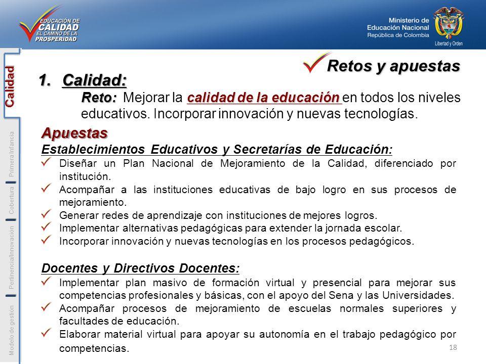Apuestas Establecimientos Educativos y Secretarías de Educación: Diseñar un Plan Nacional de Mejoramiento de la Calidad, diferenciado por institución.