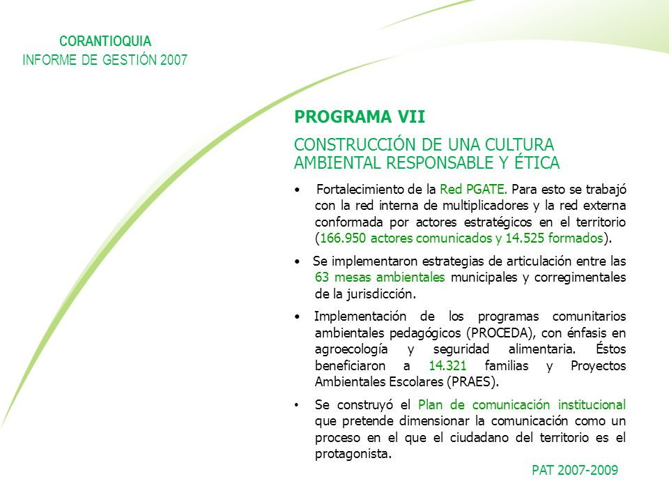 PROGRAMA VII CONSTRUCCIÓN DE UNA CULTURA AMBIENTAL RESPONSABLE Y ÉTICA Fortalecimiento de la Red PGATE. Para esto se trabajó con la red interna de mul