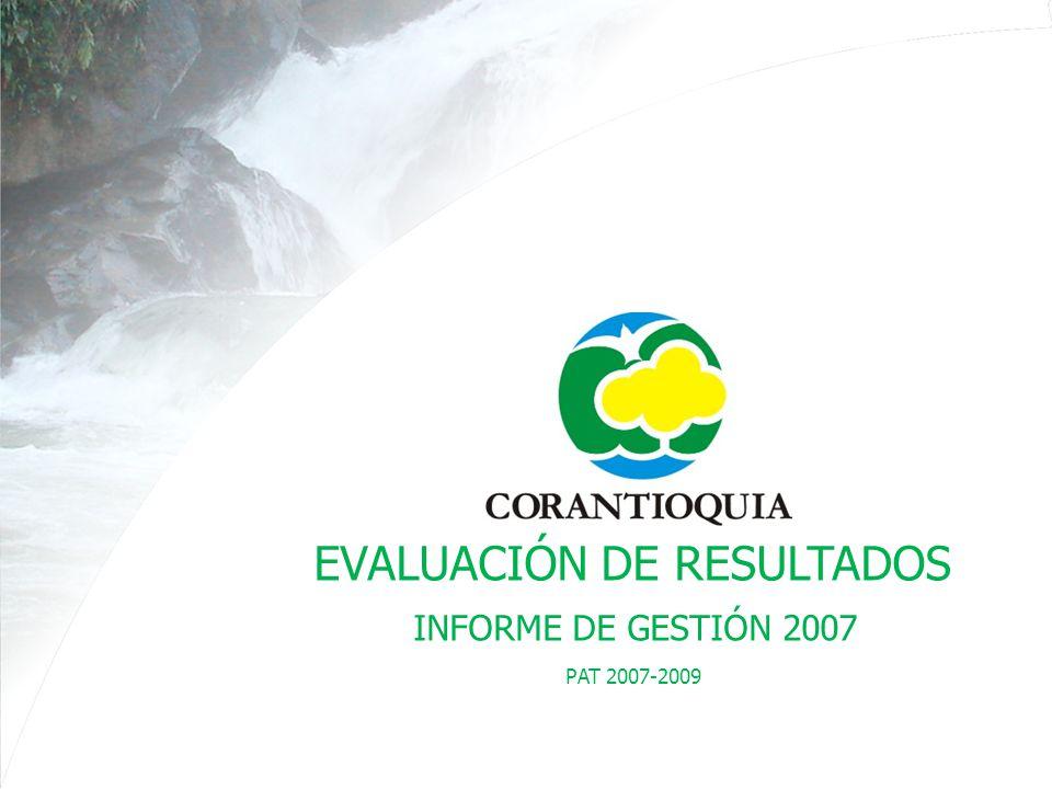 EVALUACIÓN DE RESULTADOS PAT 2007-2009 INFORME DE GESTIÓN 2007