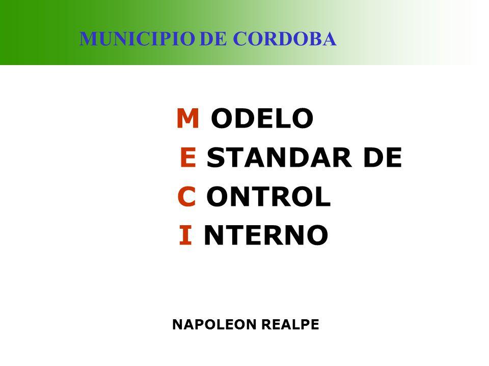 MUNICIPIO DE CORDOBA M ODELO E STANDAR DE C ONTROL I NTERNO NAPOLEON REALPE