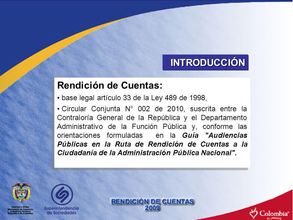 INTRODUCCIÓN Rendición de Cuentas: base legal artículo 33 de la Ley 489 de 1998, Circular Conjunta N° 002 de 2010, suscrita entre la Contraloría Gener