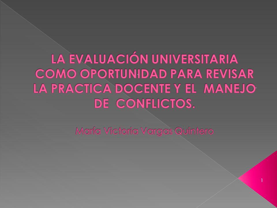 2 Señala que en la evaluación en la universidad hay un espacio de conflictos que sirven para: 1.