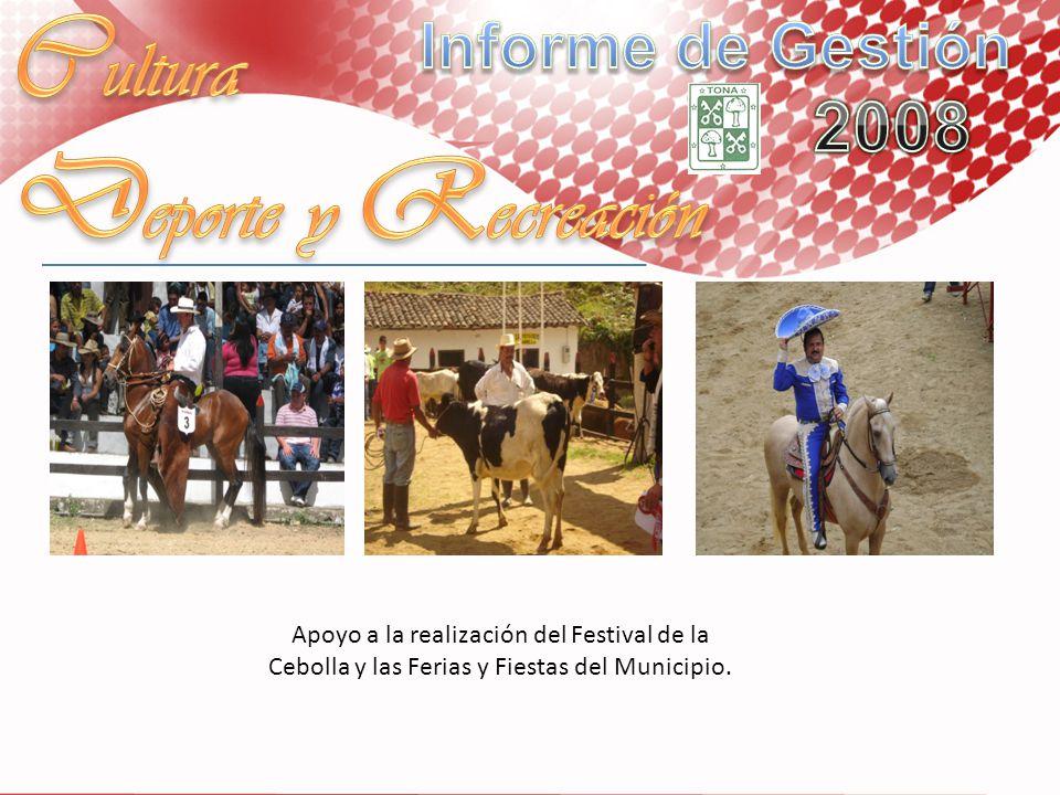 Apoyo a la realización del Festival de la Cebolla y las Ferias y Fiestas del Municipio.