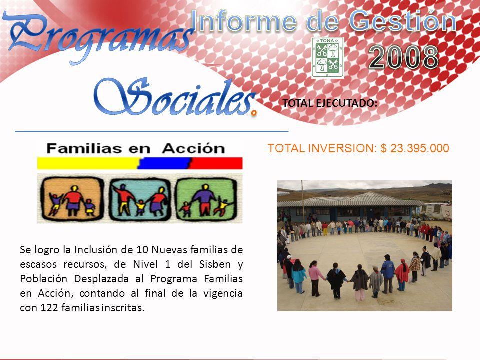 Se logro la Inclusión de 10 Nuevas familias de escasos recursos, de Nivel 1 del Sisben y Población Desplazada al Programa Familias en Acción, contando