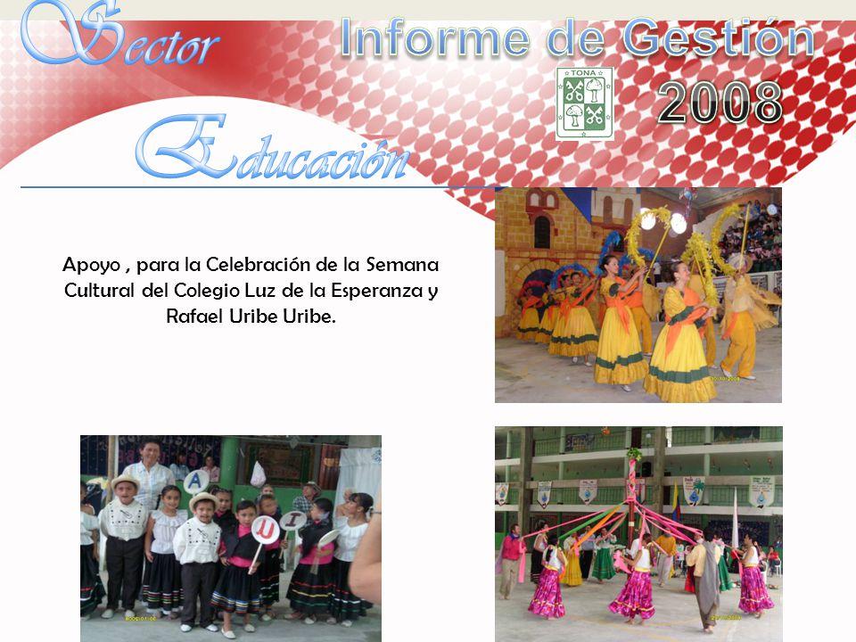 Apoyo, para la Celebración de la Semana Cultural del Colegio Luz de la Esperanza y Rafael Uribe Uribe.