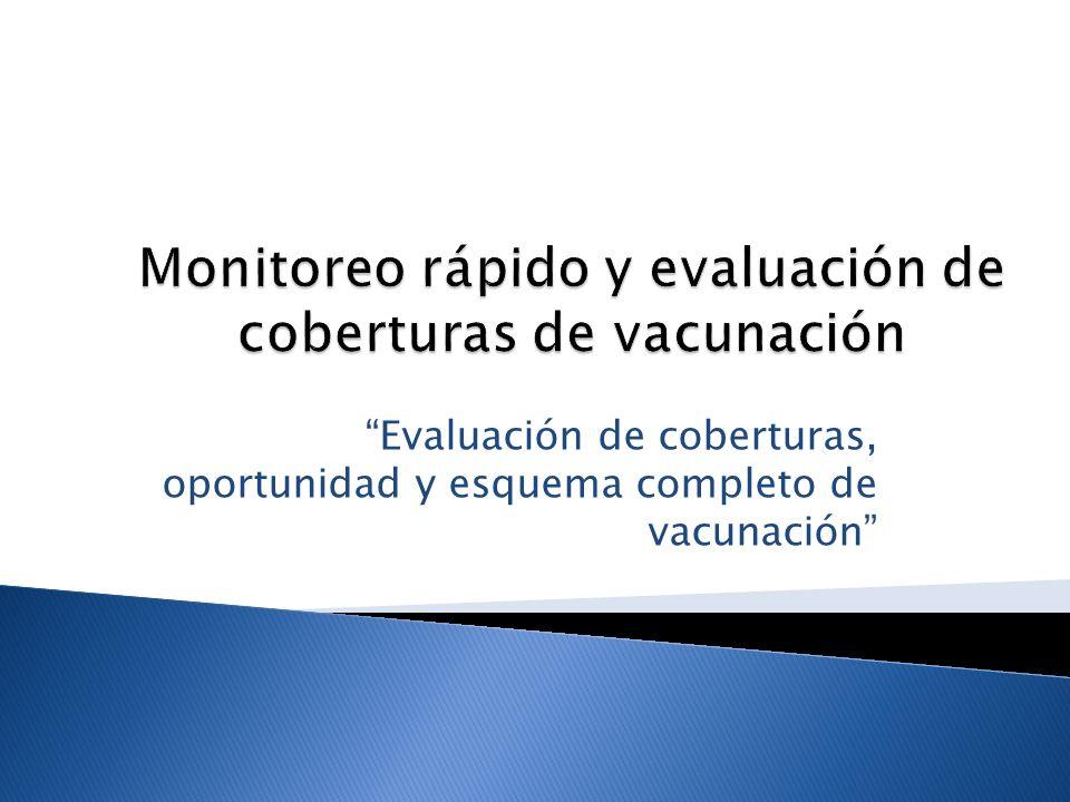 Estimar las coberturas de vacunación con métodos estandarizados en cada uno de los municipios y medir indicadores que contribuyan a tomar decisiones para mejorar el desempeño y resultados del programa.
