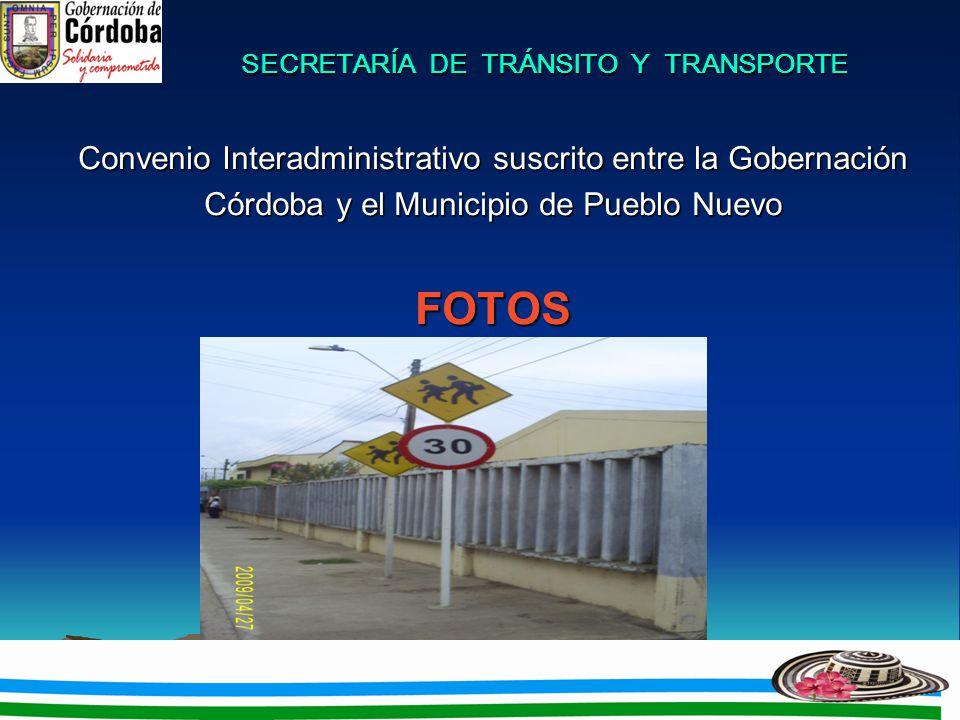 SECRETARÍA DE TRÁNSITO Y TRANSPORTE Convenio Interadministrativo suscrito entre la Gobernación Córdoba y el Municipio de Pueblo Nuevo FOTOS