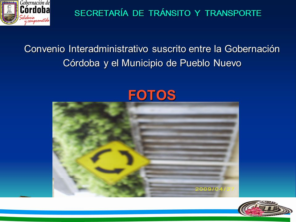 SECRETARÍA DE TRÁNSITO Y TRANSPORTE PROYECTOS EJECUTADOS Suministro e instalación señales de tránsito de 0.60 x 0.60 Mts acuerdo a lo establecidos en el manual de señalización vial Dispositivo para la regulación del tránsito en calles, carreteras y ciclorutas de Colombia del Ministerio de Transportes edición 2004, en el Municipio de Chinú, Departamento de Córdoba.