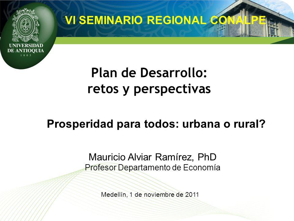 Plan de Desarrollo: retos y perspectivas VI SEMINARIO REGIONAL CONALPE Prosperidad para todos: urbana o rural.