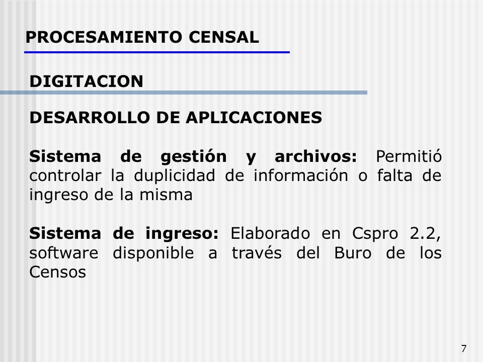 7 PROCESAMIENTO CENSAL DIGITACION DESARROLLO DE APLICACIONES Sistema de gestión y archivos: Permitió controlar la duplicidad de información o falta de