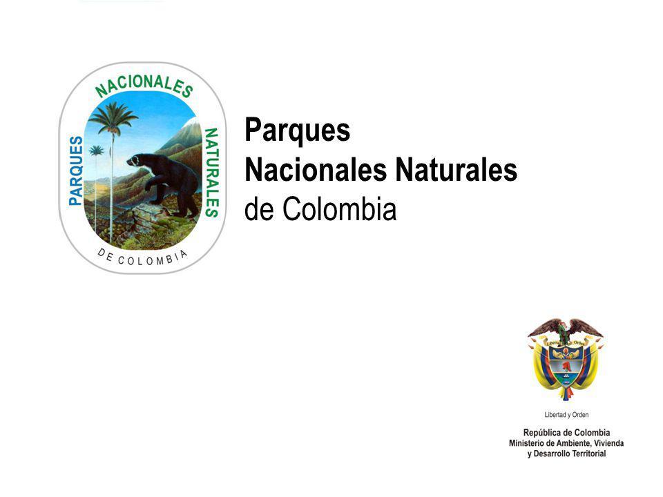 PARQUES NACIONALES NATURALES DE COLOMBIA Parques Nacionales Naturales de Colombia