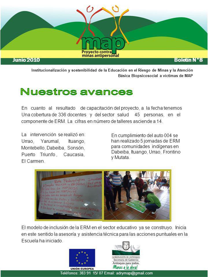 Boletín N°8 Junio 2010 Teléfonos: 383 91 15/ 07 Email: adrymap@gmail.com Institucionalización y sostenibilidad de la Educación en el Riesgo de Minas y
