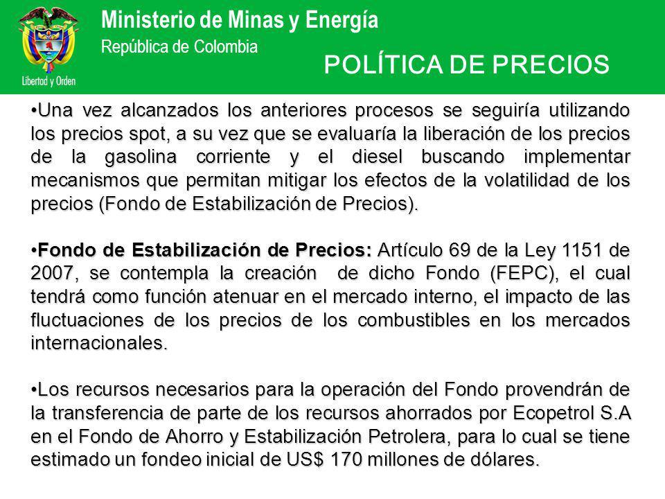 Ministerio de Minas y Energía República de Colombia costo de oportunidad A la hora de fijar los precios de combustibles, se está buscando el costo de oportunidad, es decir: Cuánto recibiría el productor de combustibles en el país si vendiera dichos productos para el mercado de exterior, es lo que se llama la paridad exportación.