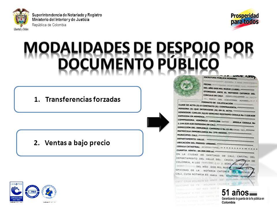 Superintendencia de Notariado y Registro Ministerio del Interior y de Justicia República de Colombia 2.Ventas a bajo precio 1.