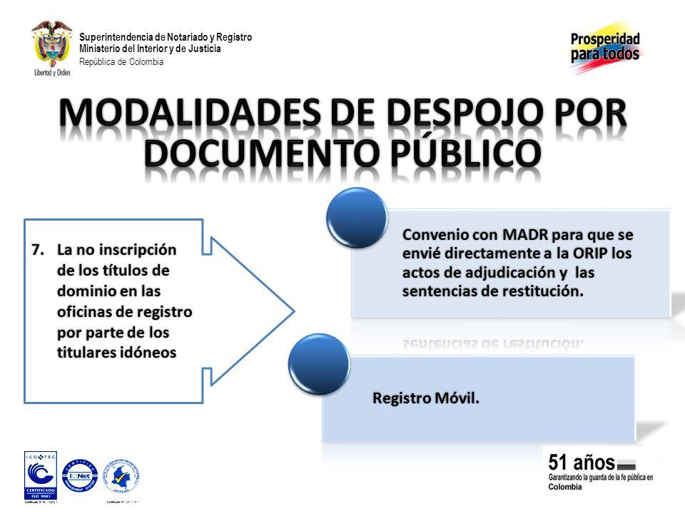 Superintendencia de Notariado y Registro Ministerio del Interior y de Justicia República de Colombia Convenio con MADR para que se envié directamente a la ORIP los actos de adjudicación y las sentencias de restitución.