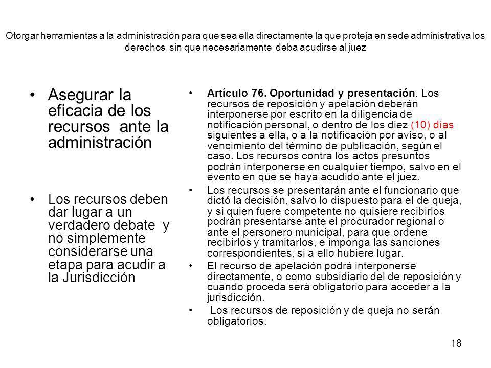 18 Otorgar herramientas a la administración para que sea ella directamente la que proteja en sede administrativa los derechos sin que necesariamente d