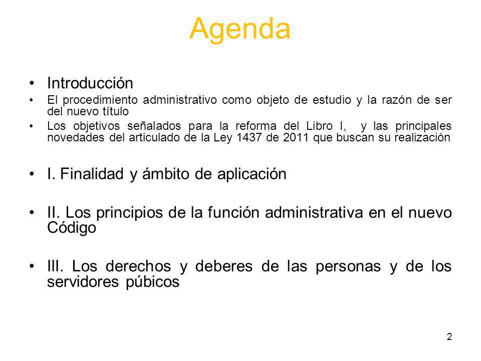 2 Agenda Introducción El procedimiento administrativo como objeto de estudio y la razón de ser del nuevo título Los objetivos señalados para la reform