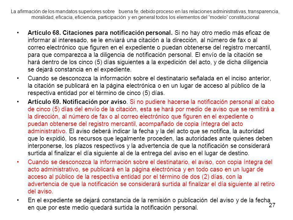 27 La afirmación de los mandatos superiores sobre buena fe, debido proceso en las relaciones administrativas, transparencia, moralidad, eficacia, efic