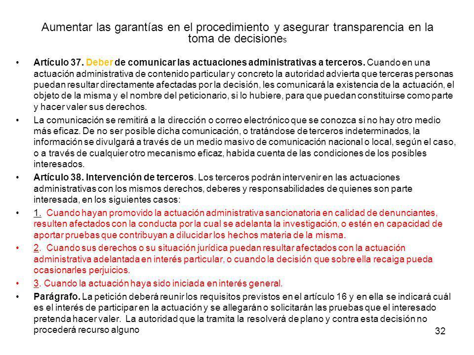 32 Aumentar las garantías en el procedimiento y asegurar transparencia en la toma de decisione s Artículo 37. Deber de comunicar las actuaciones admin