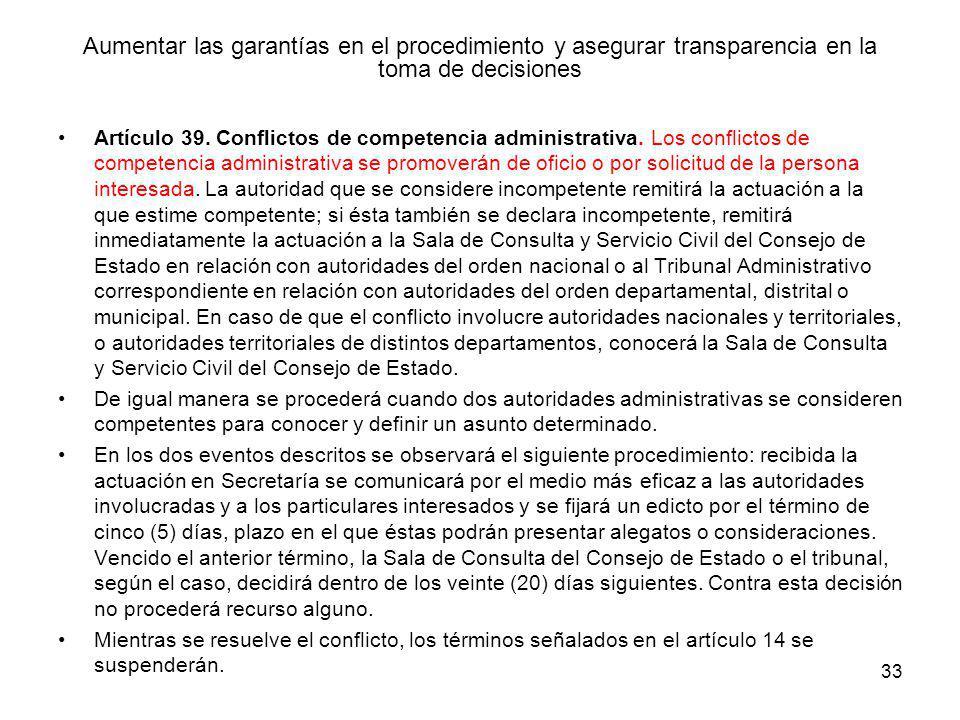 33 Aumentar las garantías en el procedimiento y asegurar transparencia en la toma de decisiones Artículo 39. Conflictos de competencia administrativa.