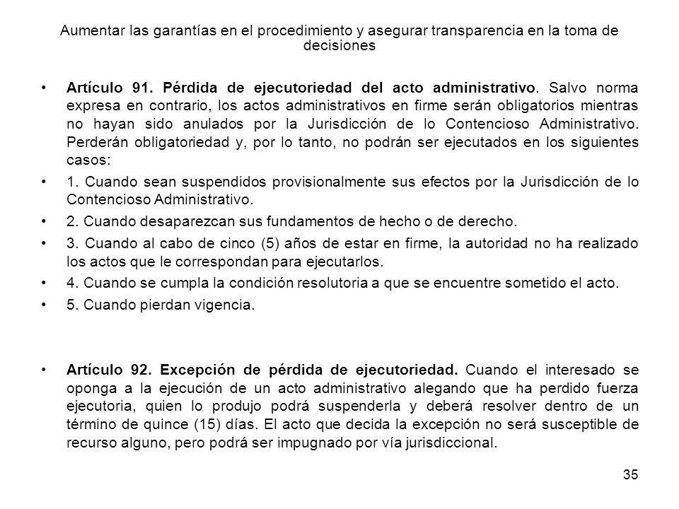 35 Aumentar las garantías en el procedimiento y asegurar transparencia en la toma de decisiones Artículo 91. Pérdida de ejecutoriedad del acto adminis