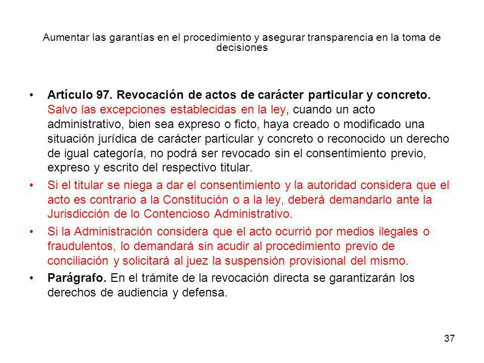 37 Artículo 97. Revocación de actos de carácter particular y concreto. Salvo las excepciones establecidas en la ley, cuando un acto administrativo, bi