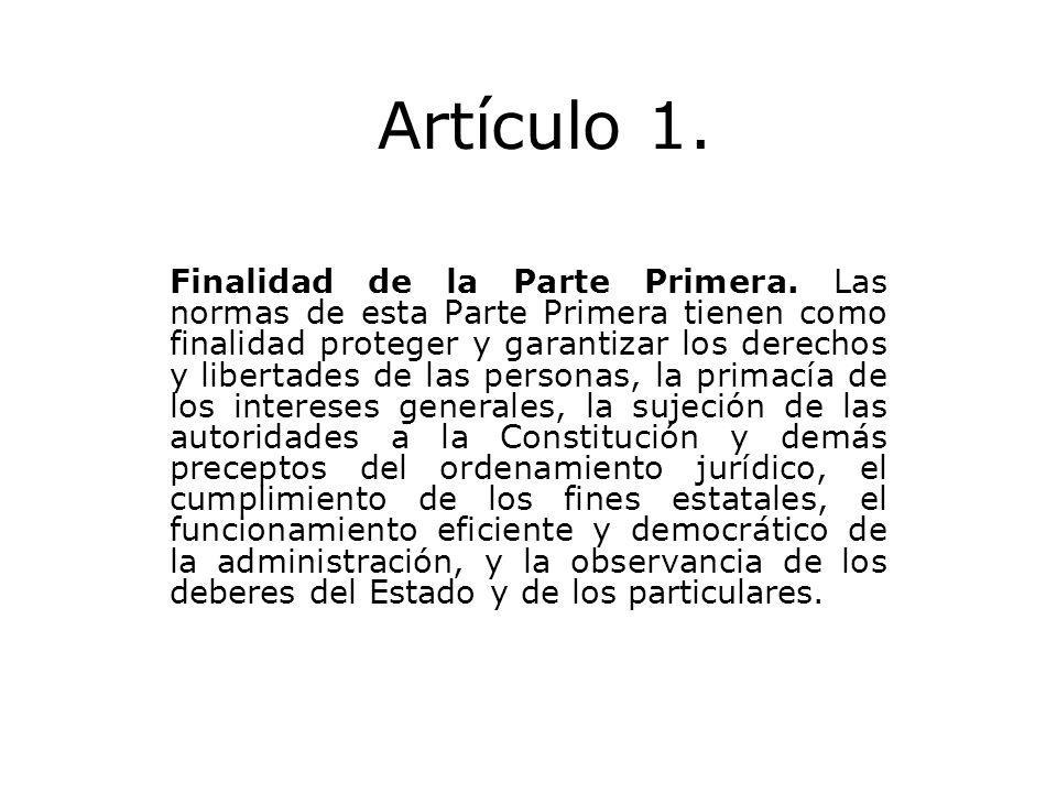 Artículo 1. Finalidad de la Parte Primera. Las normas de esta Parte Primera tienen como finalidad proteger y garantizar los derechos y libertades de l