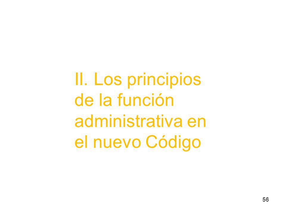 56 II. Los principios de la función administrativa en el nuevo Código