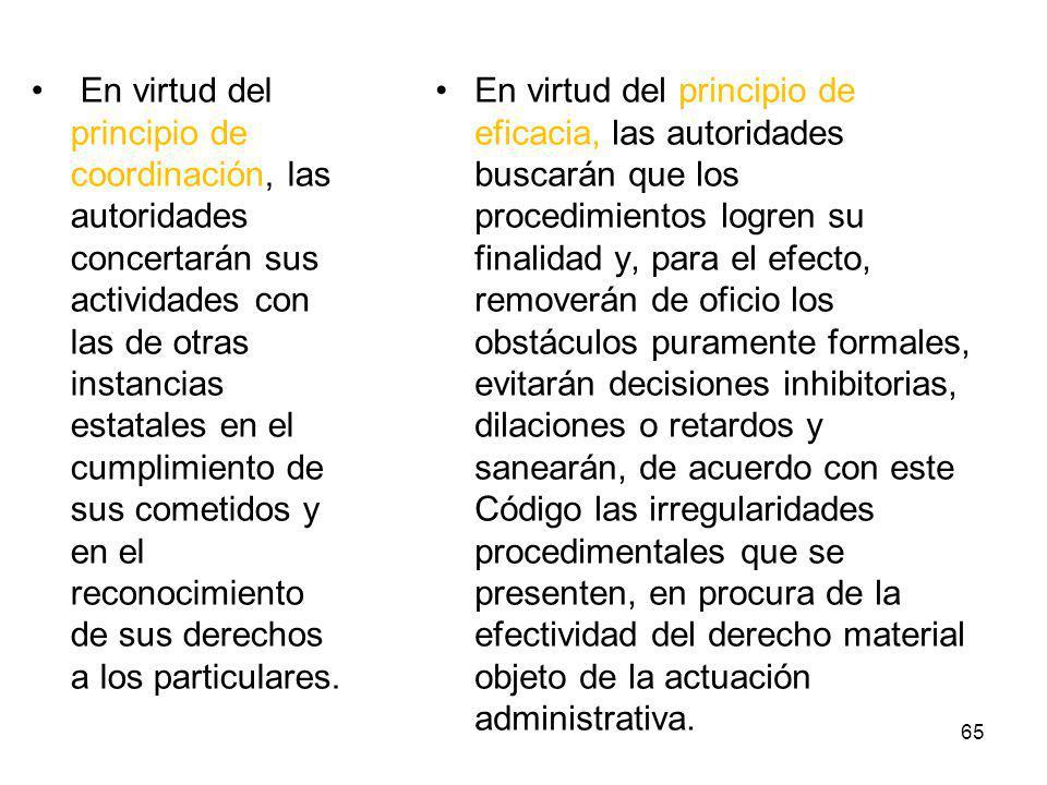 En virtud del principio de coordinación, las autoridades concertarán sus actividades con las de otras instancias estatales en el cumplimiento de sus c