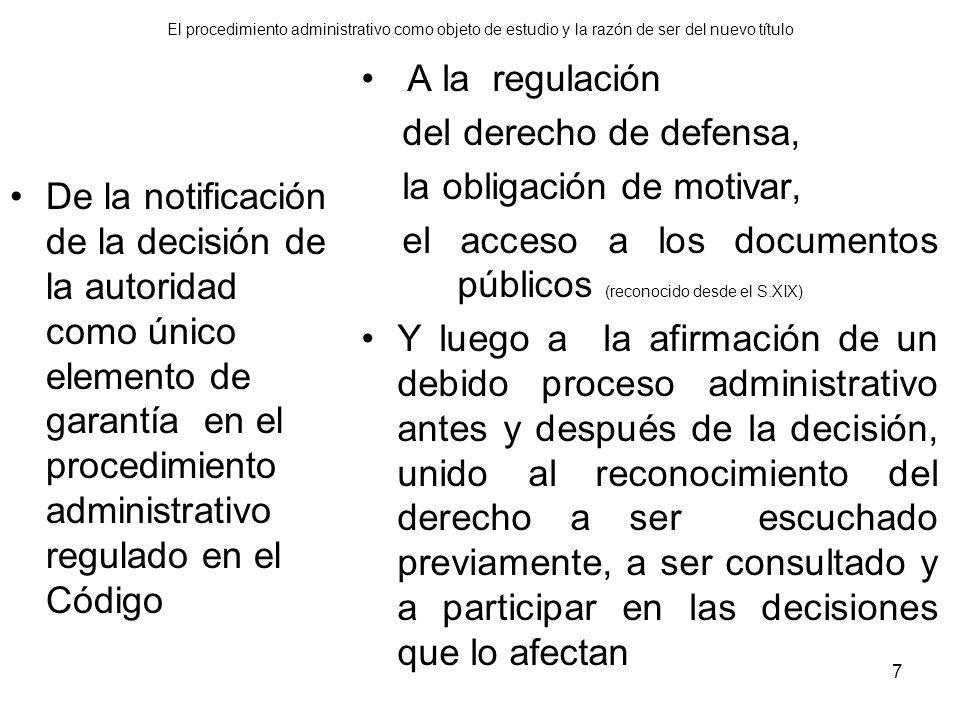 El procedimiento administrativo como objeto de estudio y la razón de ser del nuevo título De la notificación de la decisión de la autoridad como único