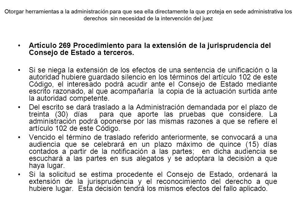 Artículo 269 Procedimiento para la extensión de la jurisprudencia del Consejo de Estado a terceros. Si se niega la extensión de los efectos de una sen
