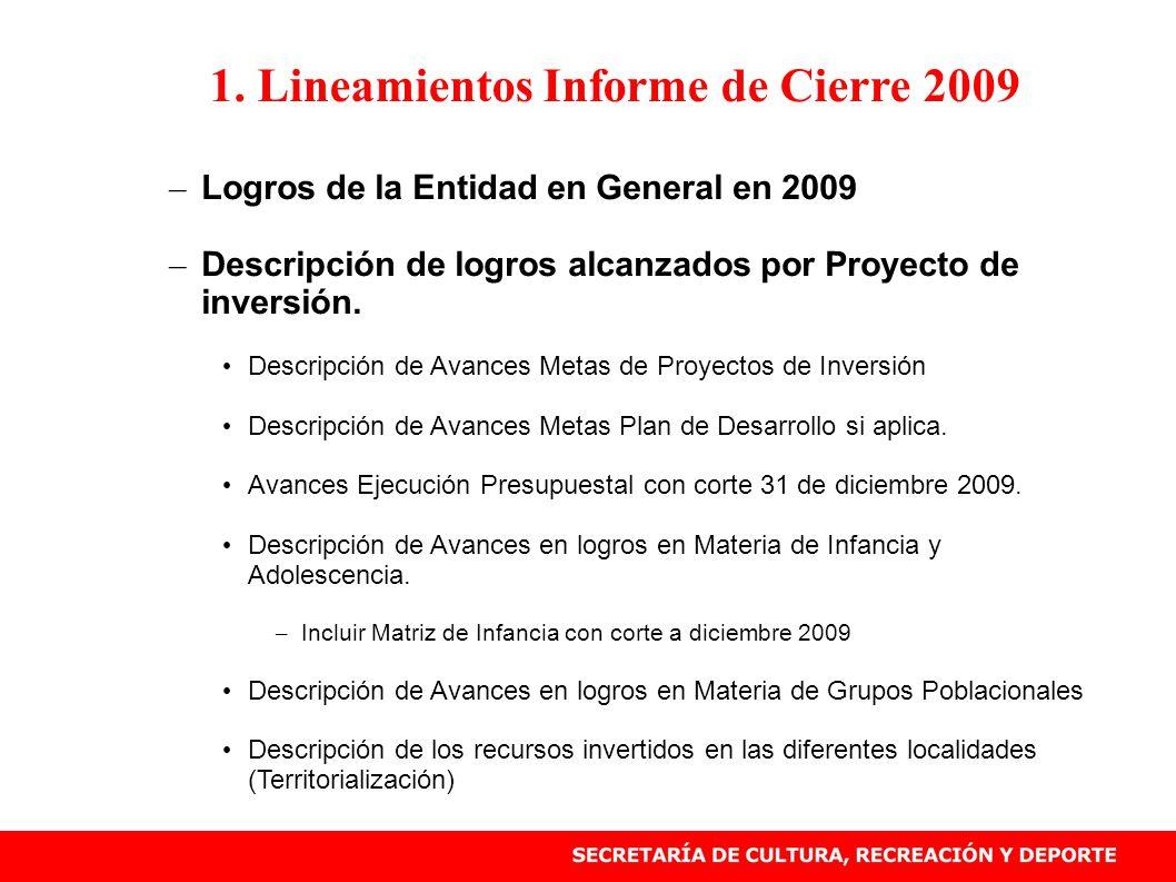 1. Lineamientos Informe de Cierre 2009 – Logros de la Entidad en General en 2009 – Descripción de logros alcanzados por Proyecto de inversión. Descrip