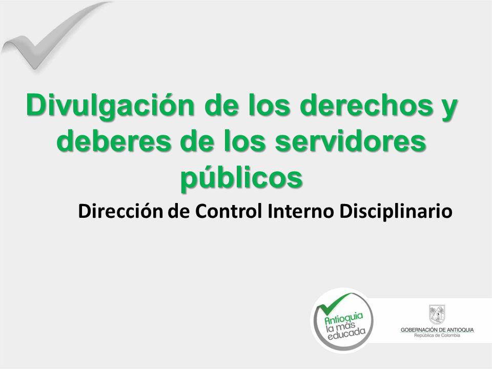 Divulgación de los derechos y deberes de los servidores públicos Dirección de Control Interno Disciplinario