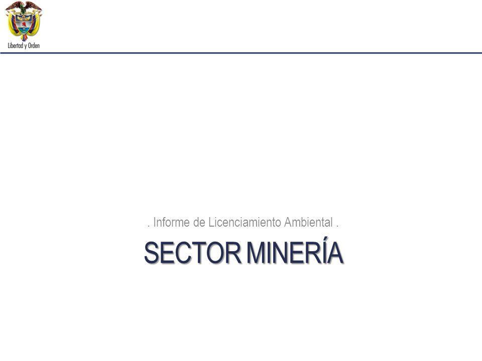 SECTOR MINERÍA. Informe de Licenciamiento Ambiental.