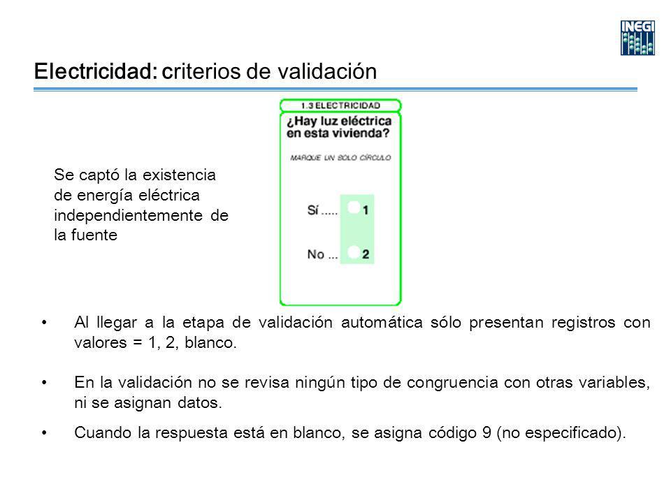 Electricidad: criterios de validación Al llegar a la etapa de validación automática sólo presentan registros con valores = 1, 2, blanco.