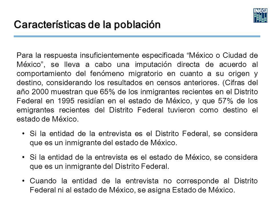 Para la respuesta insuficientemente especificada México o Ciudad de México, se lleva a cabo una imputación directa de acuerdo al comportamiento del fenómeno migratorio en cuanto a su origen y destino, considerando los resultados en censos anteriores.