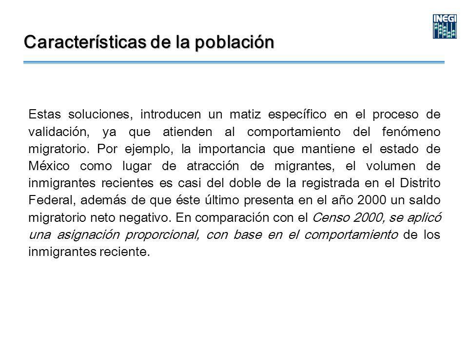 Estas soluciones, introducen un matiz específico en el proceso de validación, ya que atienden al comportamiento del fenómeno migratorio.