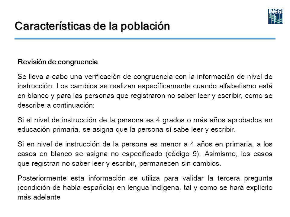 Revisión de congruencia Se lleva a cabo una verificación de congruencia con la información de nivel de instrucción.
