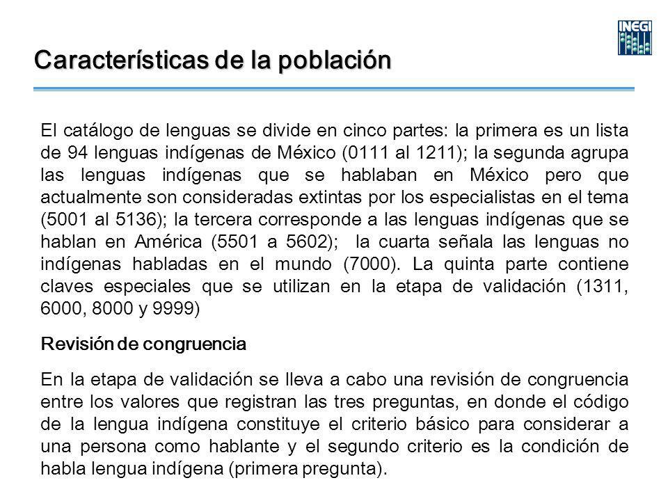El catálogo de lenguas se divide en cinco partes: la primera es un lista de 94 lenguas indígenas de México (0111 al 1211); la segunda agrupa las lenguas indígenas que se hablaban en México pero que actualmente son consideradas extintas por los especialistas en el tema (5001 al 5136); la tercera corresponde a las lenguas indígenas que se hablan en América (5501 a 5602); la cuarta señala las lenguas no indígenas habladas en el mundo (7000).