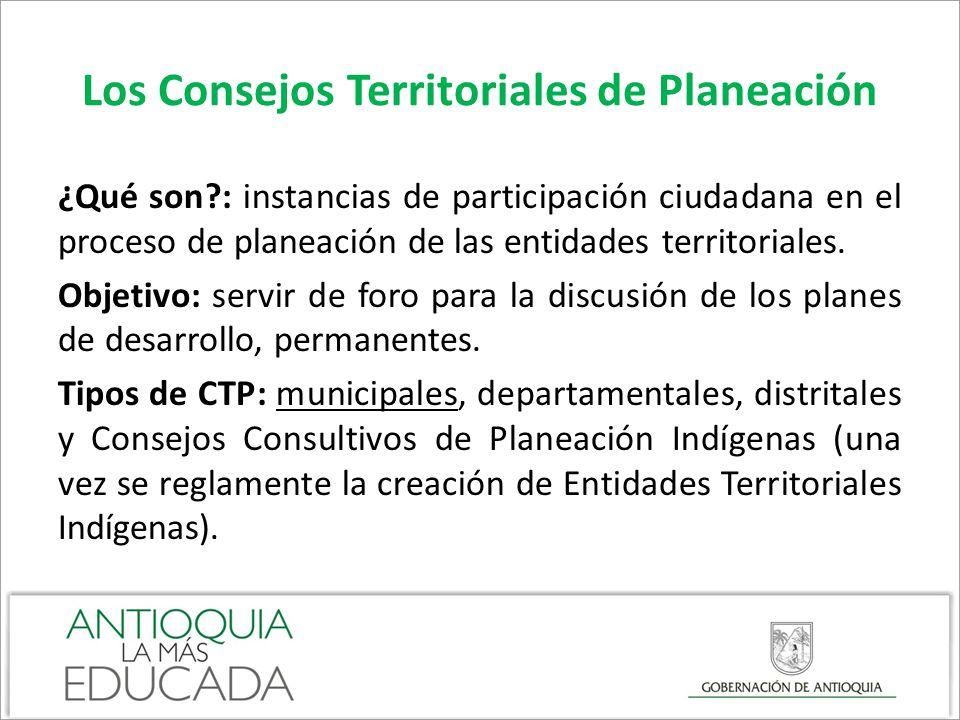 Los Consejos Territoriales de Planeación ¿Qué son?: instancias de participación ciudadana en el proceso de planeación de las entidades territoriales.