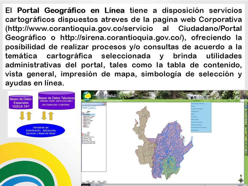 El Portal Geográfico en Línea tiene a disposición servicios cartográficos dispuestos atreves de la pagina web Corporativa (http://www.corantioquia.gov