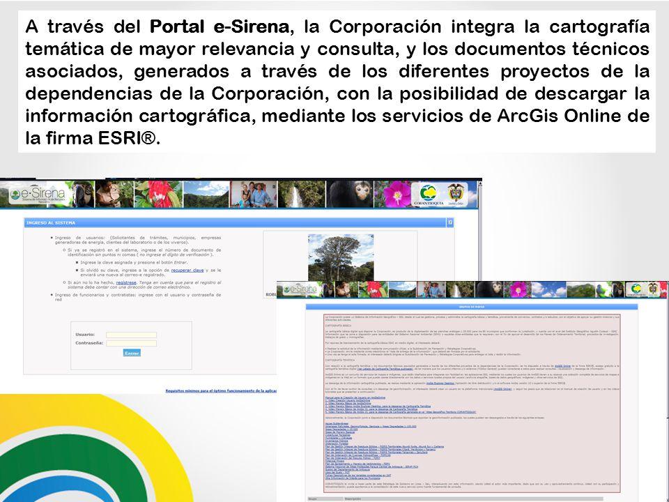 A través del Portal e-Sirena, la Corporación integra la cartografía temática de mayor relevancia y consulta, y los documentos técnicos asociados, gene