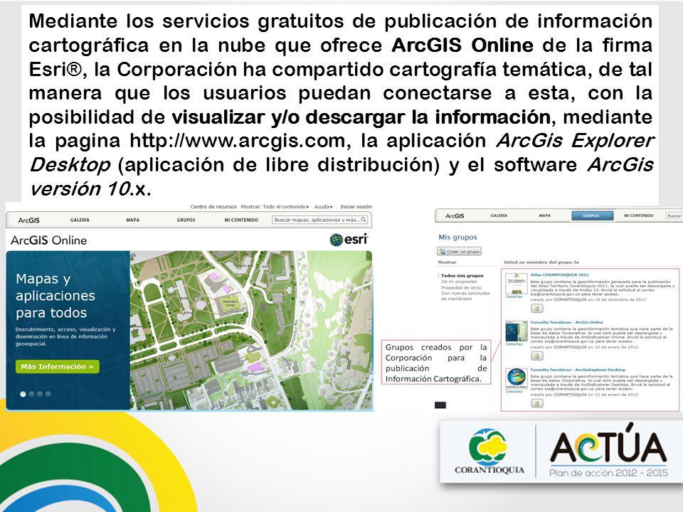 Mediante los servicios gratuitos de publicación de información cartográfica en la nube que ofrece ArcGIS Online de la firma Esri®, la Corporación ha c
