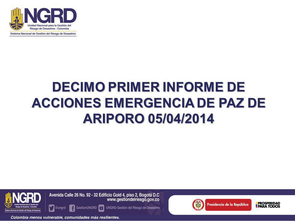 DECIMO PRIMER INFORME DE ACCIONES EMERGENCIA DE PAZ DE ARIPORO 05/04/2014