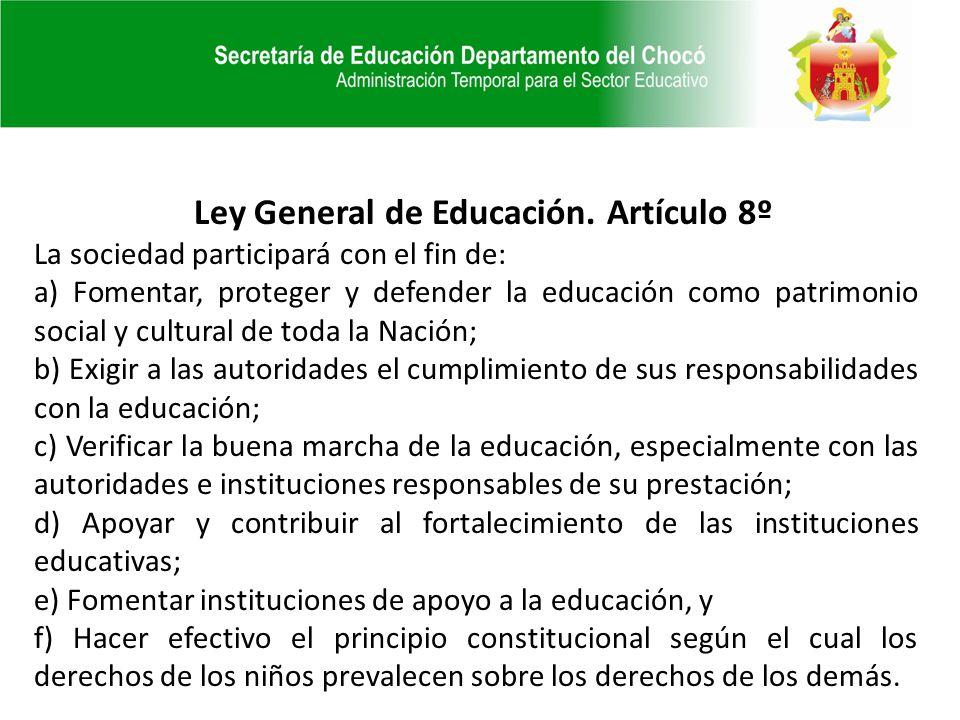 La sociedad participará con el fin de: a) Fomentar, proteger y defender la educación como patrimonio social y cultural de toda la Nación; b) Exigir a