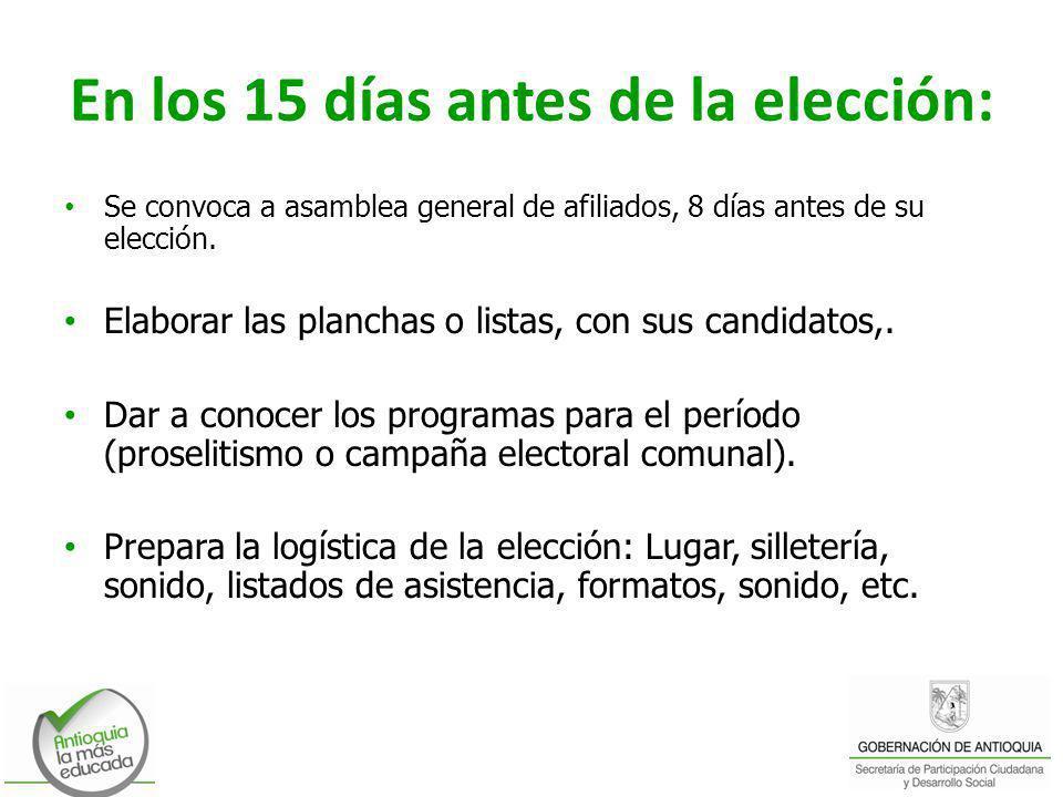 En los 15 días antes de la elección: Se convoca a asamblea general de afiliados, 8 días antes de su elección. Elaborar las planchas o listas, con sus