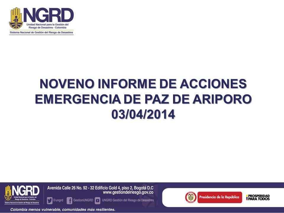 NOVENO INFORME DE ACCIONES EMERGENCIA DE PAZ DE ARIPORO 03/04/2014