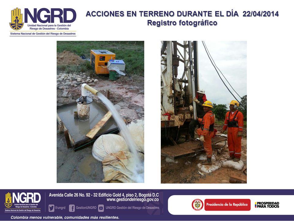ACCIONES EN TERRENO DURANTE EL DÍA 22/04/2014 Registro fotográfico